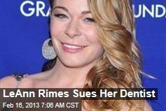 LeAnn Rimes Sues Her Dentist