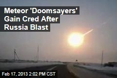 Meteor 'Doomsayers': Who's Crazy Now?