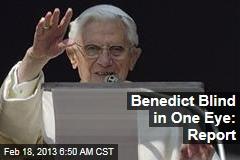 Benedict Blind in One Eye: Report