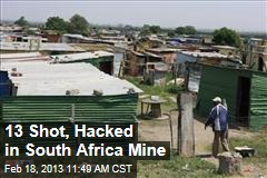 13 Shot, Hacked in South Africa Mine