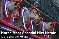 Horse Meat Scandal Hits Nestle