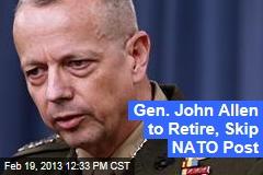 Gen. John Allen to Retire, Skip NATO Post