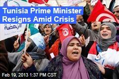 Tunisia Prime Minister Resigns Amid Crisis