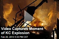 Video Captures Moment of KC Explosion