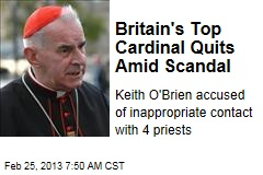 UK's Top Cardinal Quits Amid Scandal