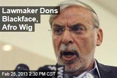 Lawmaker Dons Blackface, Afro Wig