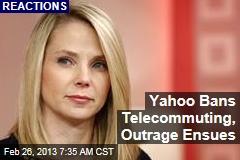 Yahoo Bans Telecommuting, Outrage Ensues