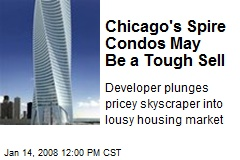 Chicago's Spire Condos May Be a Tough Sell