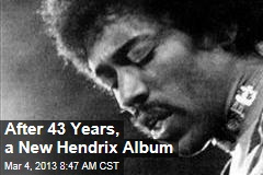 After 43 Years, a New Hendrix Album