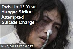 Twist in 12-Year Hunger Strike: Attempted Suicide Charge