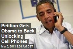 Petition Gets Obama to Back Unlocking Cell Phones