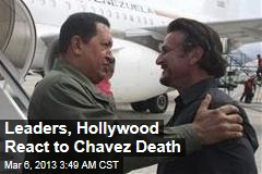 Leaders, Celebs React to Chavez Death