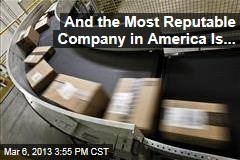 And the Most Reputable Company in America Is...
