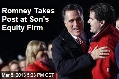 Romney Takes Post at Son's Equity Firm