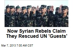 Now Syrian Rebels Claim They Rescued UN 'Guests'