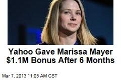 Yahoo Gave Marissa Mayer $1.12M Bonus After 6 Months