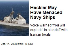 Heckler May Have Menaced Navy Ships