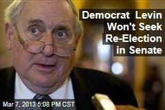 Democrat Levin Won't Seek Re-Election in Senate