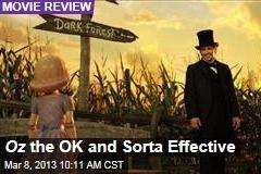 Oz the OK and Sorta Effective