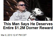 This Man Says He Deserves Entire $1.2M Dorner Reward