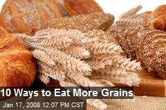 10 Ways to Eat More Grains