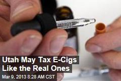 Utah May Tax E-Cigs Like the Real Ones