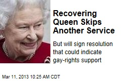 Recovering Queen Skips Another Service