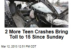 2 More Teen Crashes Bring Toll to 15 Since Sunday