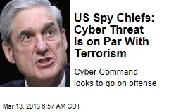 US Spy Chiefs: Cyber Threat Is on Par With Terrorism