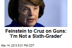 Feinstein to Cruz on Guns: 'I'm Not a Sixth-Grader'