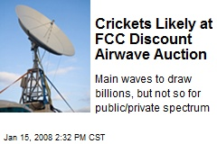 Crickets Likely at FCC Discount Airwave Auction