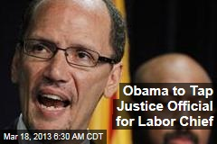 Obama to Tap Justice Official for Labor Chief