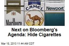 Next on Bloomberg's Agenda: Hide Cigarettes
