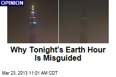 Why Tonight's Earth Hour Is Misguided