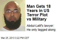 Man Gets 18 Years in US Terror Plot vs Military