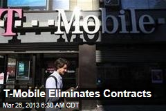 T-Mobile Eliminates Contracts