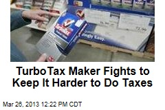 TurboTax Maker Fights to Keep It Harder to Do Taxes