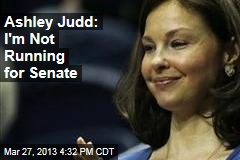 Ashley Judd: I'm Not Running for Senate