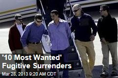 '10 Most Wanted' Fugitive Surrenders