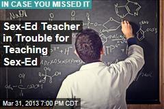 Sex-Ed Teacher in Trouble for Teaching Sex-Ed