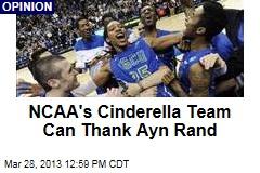 NCAA's Cinderella Team Can Thank Ayn Rand