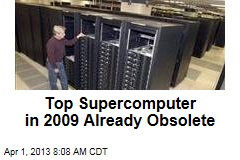 Top Supercomputer in 2009 Already Obsolete