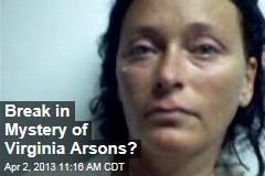 Break in Mystery of Virginia Arsons?