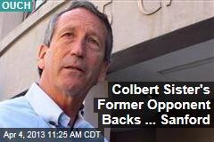 Colbert Sister's Former Opponent Backs ... Sanford