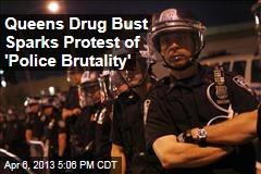 Queens Drug Bust Sparks Protest of 'Police Brutality'