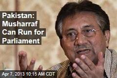 Pakistan: Musharraf Can Run for Parliament