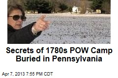 Secrets of 1780s POW Camp Buried in Pennsylvania