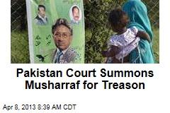 Pakistan Court Summons Musharraf for Treason