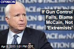 If Gun Control Fails, Blame McCain, Not 'Extremists'