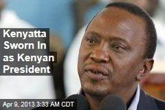 Kenyatta Sworn In as Kenyan President